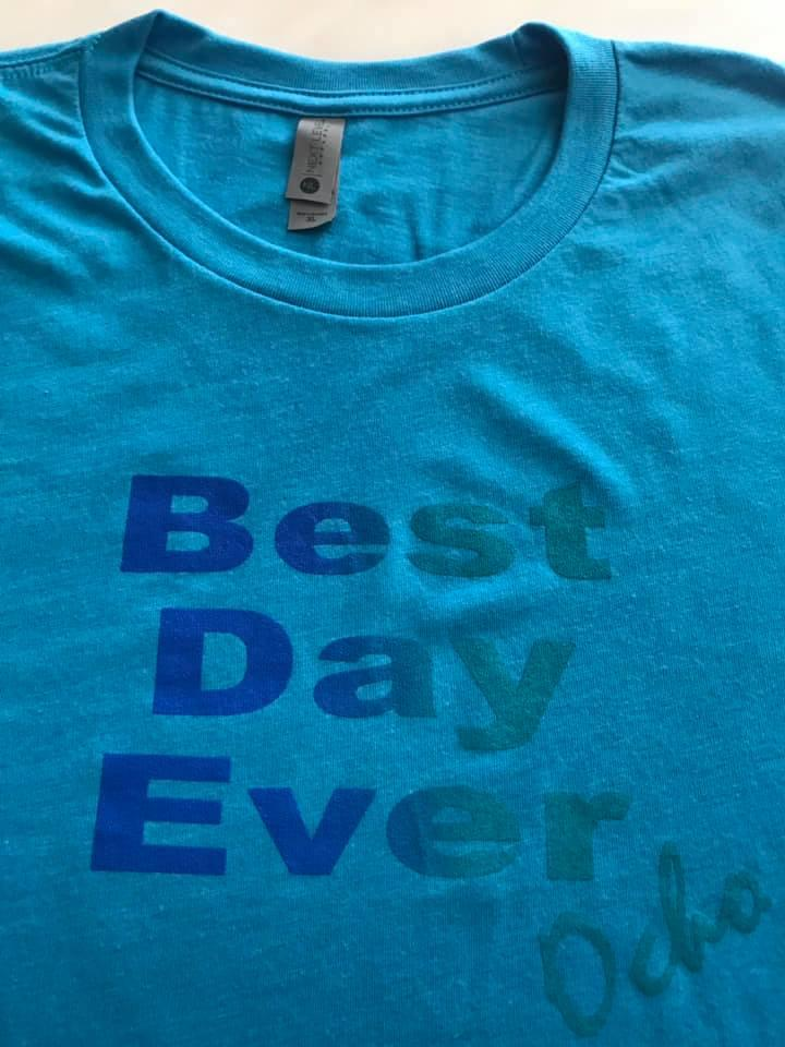 4f180d3e8504b5 These Best Day Ever Shirts are printed on Next Level Tri-Blend Shirts for  their superior softness and fit. What makes each one of these shirts  original and ...